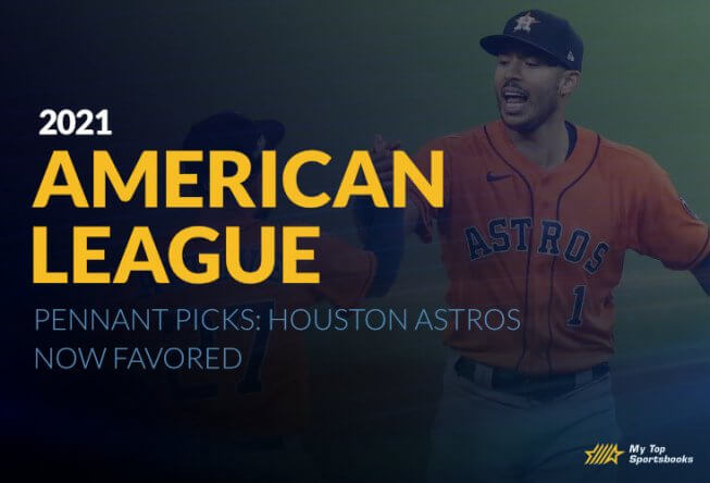 2021 American League Pennant Picks: Houston Astros Now Favored