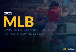2021 MLB Division Futures: Red Sox Pull Even With Rays in AL East