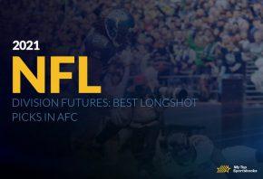 2021 NFL Division Futures: Best Longshot Picks in AFC