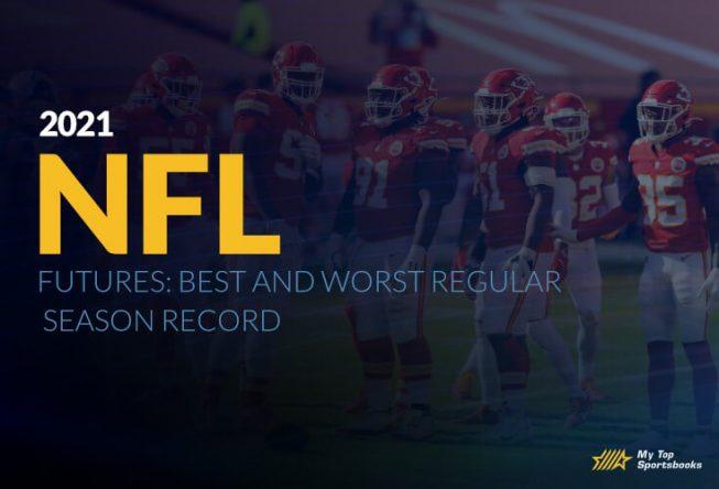 2021 NFL Futures: Best and Worst Regular Season Record