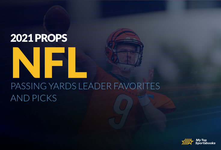 2021 NFL Season Props: Passing Yards Leader Favorites and Picks