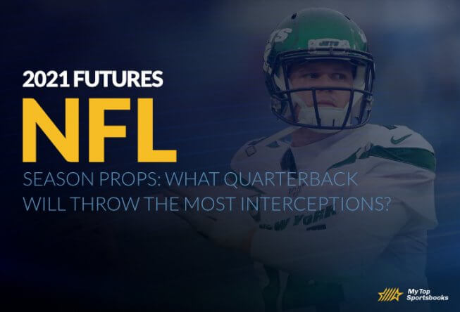 2021 NFL Season Props: What Quarterback Will Throw the Most Interceptions?