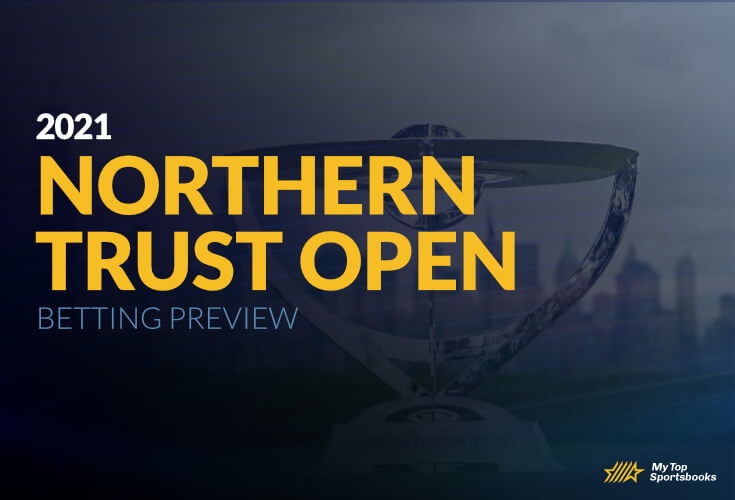 2021 Northern Trust Open Betting Preview