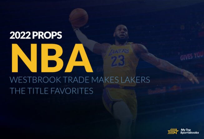 2022 NBA Futures: Westbrook Trade Makes Lakers the Title Favorites