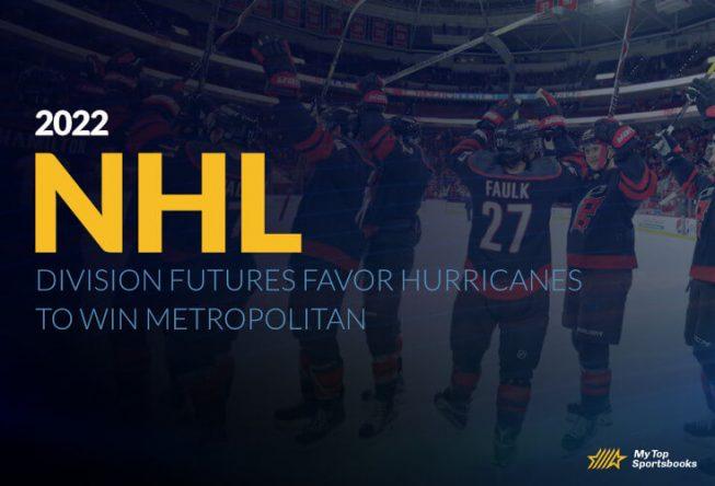 2022 NHL Division Futures Favor Hurricanes To Win Metropolitan