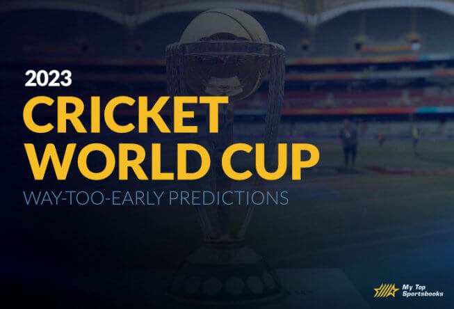 2023 Cricket World Cup Way-Too-Early Predictions