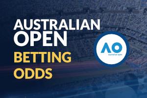 AUSTRALIAN OPEN BETTING ODDS