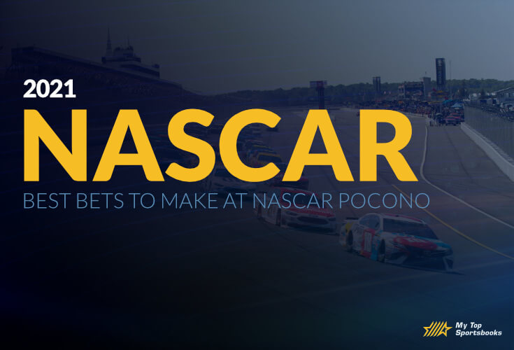 Best Bets To Make At NASCAR Pocono