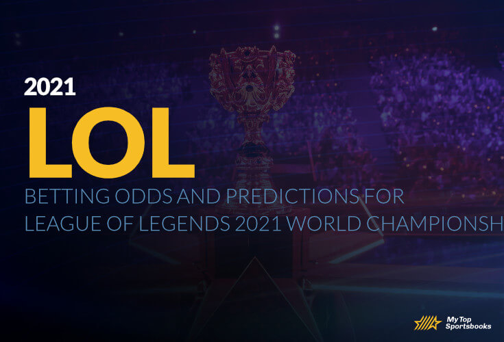 Betting Odds and Predictions for League of Legends 2021 World Championship