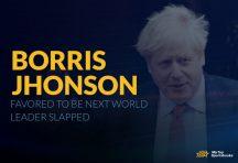 Boris Johnson Favored to be Next World Leader Slapped