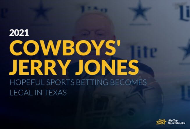 Cowboys' Jerry Jones hopeful sports betting becomes legal in Texas