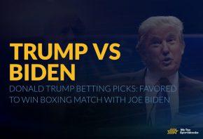 Donald Trump Betting Picks: Favored to Win Boxing Match with Joe Biden