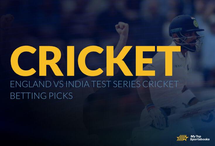 England vs India Test Series Cricket Betting Picks