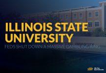 Feds shut down a massive gambling ring at Illinois State University