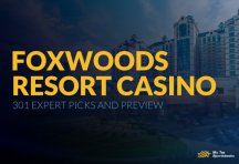 Foxwoods Resort Casino 301 Expert Picks and Preview