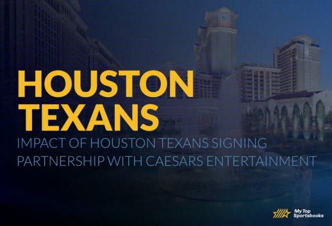 Impact of Houston Texans Signing Partnership with Caesars Entertainment