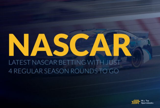 Latest Nascar Betting with just 4 regular season rounds to go