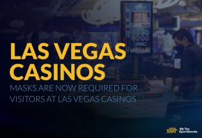 Masks are now required for visitors at Las Vegas casinos
