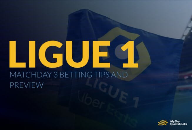 Matchday 3 Betting Tips and Preview for Ligue 1