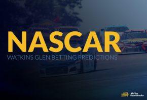 NASCAR Watkins Glen Betting Predictions