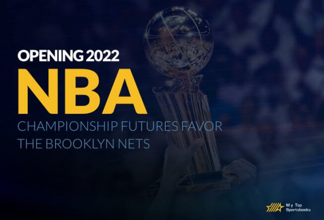 Opening 2022 NBA Championship Futures Favor the Brooklyn Nets
