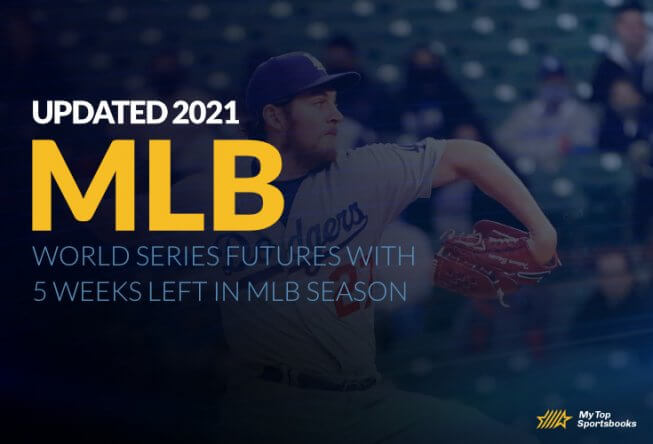 Updated 2021 World Series Futures with 5 Weeks Left in MLB Season
