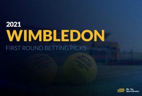 Wimbledon 2021 First Round Betting Picks